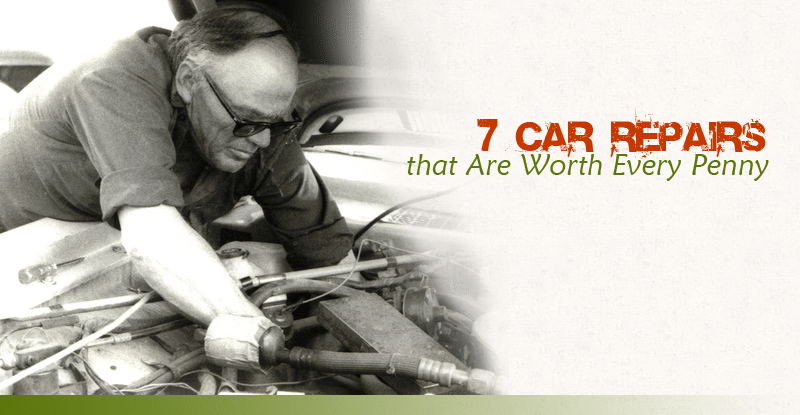 7 Car Repairs that Are Worth Every Penny