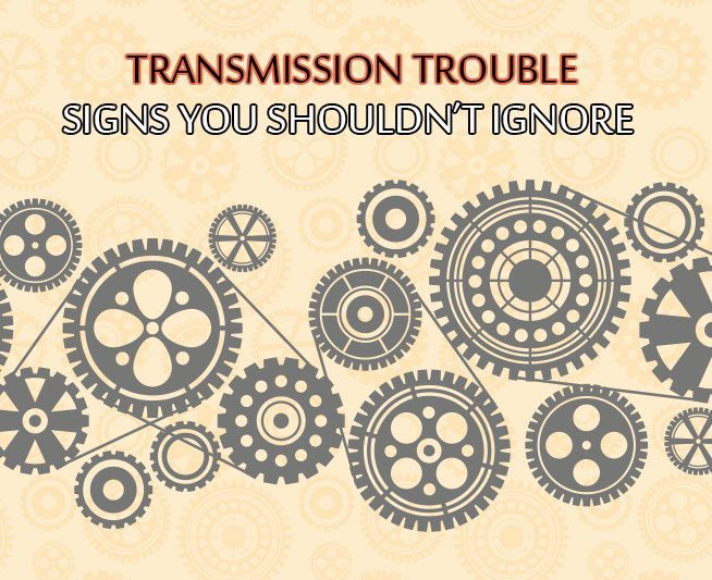 Transmission Trouble Signs You Shouldn't Ignore | Action